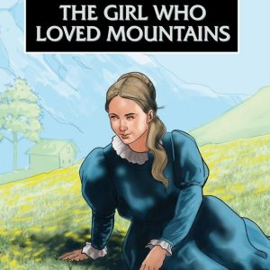 Frances Ridley Havergal The Girl Who Loved Mountains PB