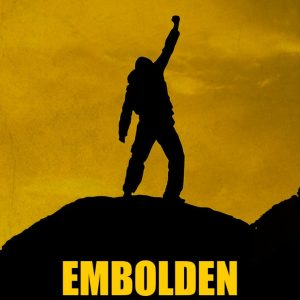 Sterling Libs Media EMBOLDEN: Being Bold, Strong, Confident, and Courageous in Your Life Every Day